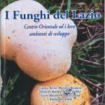 I Funghi del Lazio centro orientale ed i loro ambienti di sviluppo